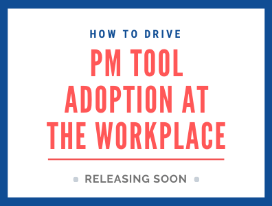 PM Tool Adoption At The Workplace